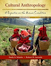 Cultural Anthropology A Perspective on the Human Condition by Emily A. Schultz