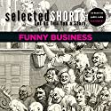 Selected Shorts: Funny Business  by Simon Rich, David Schickler, Joe Meno, Ian Frazier, R.T. Smith, James Thurber, Dorothy Parker, Dave Eggers, Kevin Barry Narrated by Wyatt Cenac, Isiah Sheffer, Kirsten Vangsness, Dana Ivey, Alec Baldwin, Christina Pickles, David Rakoff, James Naughton