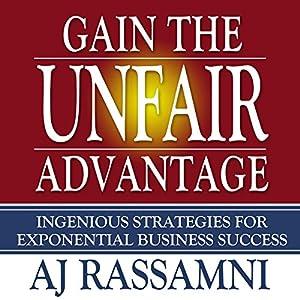 Gain the Unfair Advantage Audiobook