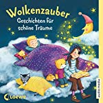Wolkenzauber: Geschichten für schöne Träume | Udo Richard,Antonia Michaelis,Ingrid Kellner,Claudia Ondracek,Ulrich Heiß