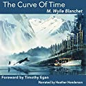 The Curve of Time (       UNABRIDGED) by M. Wylie Blanchet Narrated by Heather Henderson