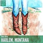 Harlem, Montana | Tamara Shores