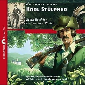 Karl Stülpner: Robin Hood der sächsischen Wälder (Zeitbrücke Wissen) Hörbuch