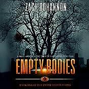 Empty Bodies: A Post-Apocalyptic Tale of Dystopian Survival, Book 1   Zach Bohannon
