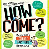 How Come?: Every Kids Science Questions Explained