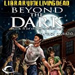 Beyond the Dark: The Dark Trilogy, Book 3 (       UNABRIDGED) by Patrick D'Orazio Narrated by Jim Cooper