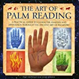 img - for The Art of Palm Reading: A practical guide to character analysis and divination through the ancient art of palmistry book / textbook / text book
