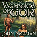 Vagabonds of Gor: Gorean Saga, Book 24 (       UNABRIDGED) by John Norman Narrated by Ralph Lister