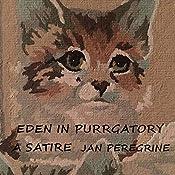 Eden in Purrgatory: A Satire | Jan Peregrine