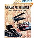 Wildland Fire Apparatus: 1940-2001 Photo Gallery