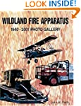 Wildland Fire Apparatus 1940-2001 (Ph...