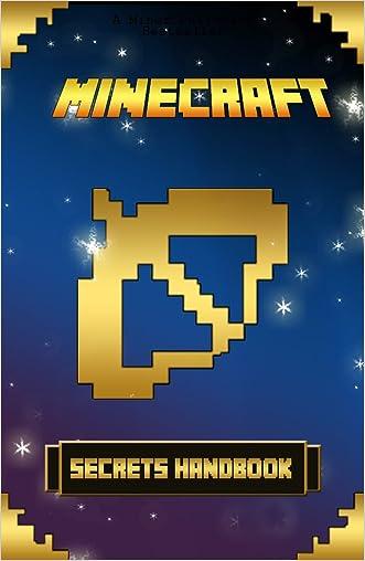 Minecraft: Ultimate Secrets Handbook: An Unnoficial Minecraft Handbook with Legendary Minecraft Secrets   (Minecraft Books, Minecraft Creepers, Minecraft Zombies)