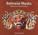 img - for Balinese Masks: Spirits of An Ancient Drama book / textbook / text book