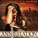 Annihilation: Chronicles of the Uprising, Book 6 Audiobook by K.A. Salidas Narrated by Kerri McCann