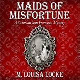 img - for Maids of Misfortune: A Victorian San Francisco Mystery book / textbook / text book