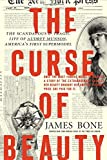 img - for The Curse of Beauty: The Scandalous & Tragic Life of Audrey Munson, America's First Supermodel book / textbook / text book