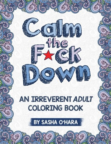 Calm-the-Fck-Down-An-Irreverent-Adult-Coloring-Book-Irreverent-Book-Series-Volume-1