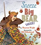 img - for Sneeze, Big Bear, Sneeze! book / textbook / text book