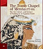 The Tomb Chapel of Menna (Tt 69): The Art, Culture, and Science of Painting in an Egyptian Tomb (American Research Center in Egypt Conservation)