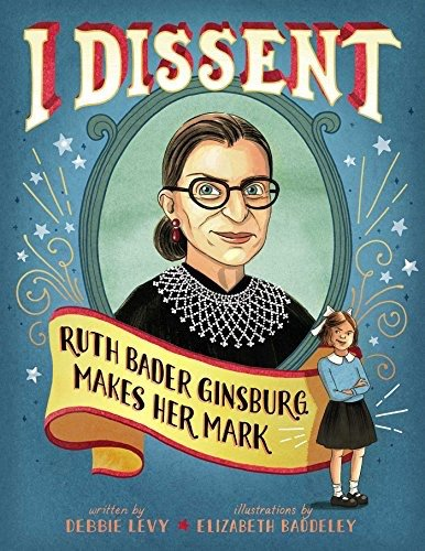 Image for I Dissent: Ruth Bader Ginsburg Makes Her Mark