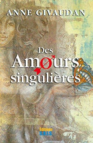 Des amours singulières (French Edition)