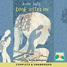 Look After Me (       UNABRIDGED) by Aoife Walsh Narrated by Annie Aldington