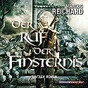 Der Ruf der Finsternis (Finsternis Saga 2) Hörbuch von Marcus Reichard Gesprochen von: Bernd Hölscher
