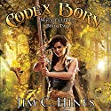 Codex Born: Magic ex Libris, Book 2 (       UNABRIDGED) by Jim C. Hines Narrated by David DeVries