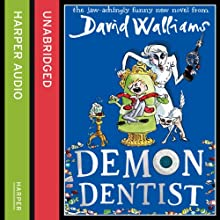Demon Dentist Audiobook by David Walliams Narrated by David Walliams