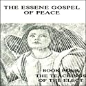 The Essene Gospel of Peace: The Teachings of the Elect, Book 4 (       UNABRIDGED) by Edmond Bordeaux Szekely Narrated by Tom Zingarelli