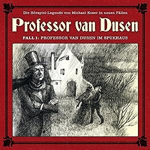 Professor van Dusen im Spukhaus (Professor van Dusen - Die neuen Fälle 1) Hörspiel