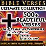BIBLE VERSES ULTIMATE COLLECTION - 500+ of the Most Beautiful Verses for You to Read, Memorize and be Inspired by Every Day - In 30 easy to jump to Topics - PLUS Special EASTER and CHRISTMAS Sections ~ Father Michael Bonham