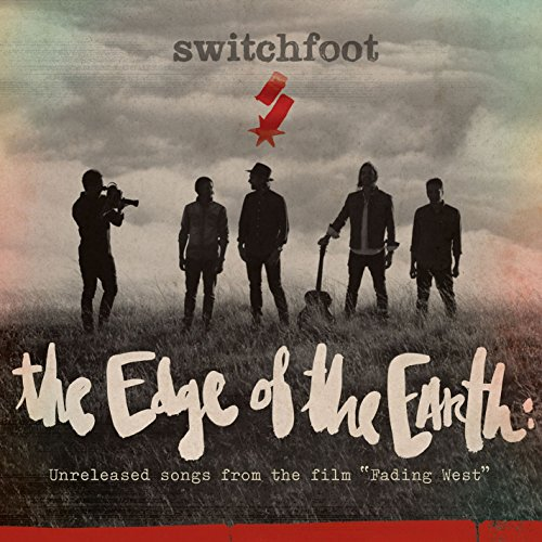 Switchfoot-The Edge Of The Earth  Unreleased Songs From The Film Fading West-WEB-2014-LEV Download