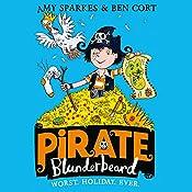 Pirate Blunderbeard: Worst. Holiday. Ever.: Pirate Blunderbeard, Book 2 | Amy Sparkes