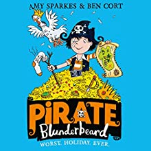 Pirate Blunderbeard: Worst. Holiday. Ever.: Pirate Blunderbeard, Book 2 | Livre audio Auteur(s) : Amy Sparkes Narrateur(s) : Gregg Lowe