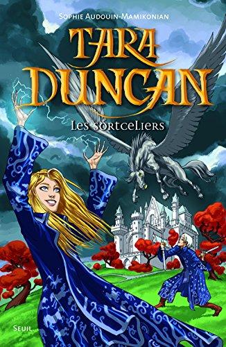 Tara Duncan (1) : Les Sortceliers