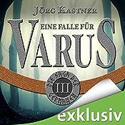 Eine Falle für Varus (Die Saga der Germanen 3) | Jörg Kastner