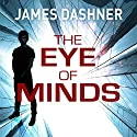 The Eye of Minds: Mortality Doctrine, Book 1 (       UNABRIDGED) by James Dashner Narrated by Erik Davies