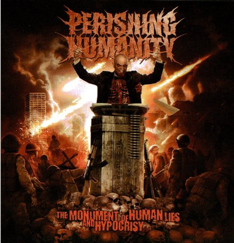 The Monument Of Human Lies And Hypocrisy by Perishing Humanity