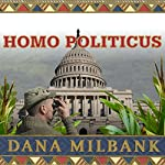 Homo Politicus: The Strange and Scary Tribes that Run Our Government | Dana Milbank