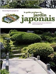 Le guide pratique du jardin japonais motomi oguchi babelio - Como hacer un jardin japones ...