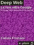 DEEP WEB - La rete oltre Google: Pers...