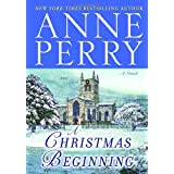 A Christmas Beginning: A Novel (The Christmas Stories) ~ Anne Perry