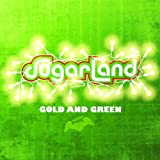 echange, troc Sugarland - Gold And Green