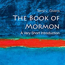The Book of Mormon: A Very Short Introduction Audiobook by Terry L. Givens Narrated by Kevin Pariseau