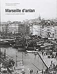 Marseille d'Antan : Marseille � trave...