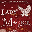 Lady of Magick Audiobook by Sylvia Izzo Hunter Narrated by Julian Elfer