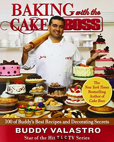 Baking with the Cake Boss: 100 of Buddy's Best Recipes and Decorating Secrets (How To Cook Italian S compare prices)
