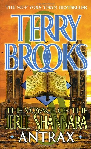 Terry Brooks, Antrax (The Voyage of the Jerle Shannara, book 2)
