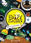 Lonely Planet How to be a Space Explo...